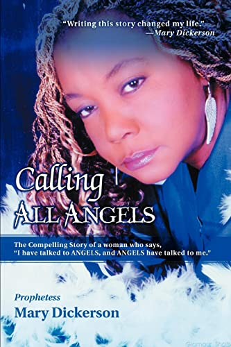 """9780595417285: Calling All Angels: The Compelling Story of a woman who says, """"I have talked to ANGELS, and ANGELS have talked to me."""""""