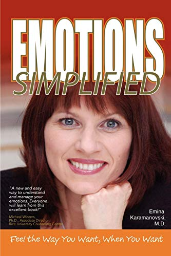 9780595417315: Emotions Simplified: Feel the Way You Want When You Want