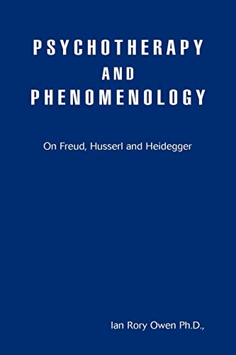 9780595417520: Psychotherapy and Phenomenology: On Freud, Husserl and Heidegger