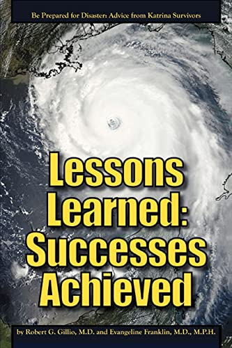9780595417568: Lessons Learned: Successes Achieved: Be Prepared for Disaster: Advice from Katrina Survivors