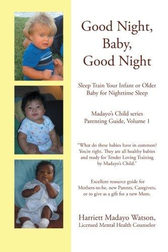 Good Night, Baby, Good Night: Sleep Train Your Infant or Older Baby
