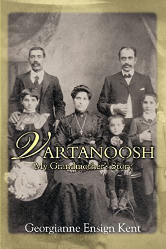 9780595418015: Vartanoosh: My Grandmother's Story
