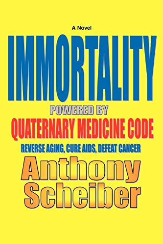 9780595418145: Immortality Powered by Quaternary Medicine Code: Reverse Aging, Cure AIDS, Defeat Cancer
