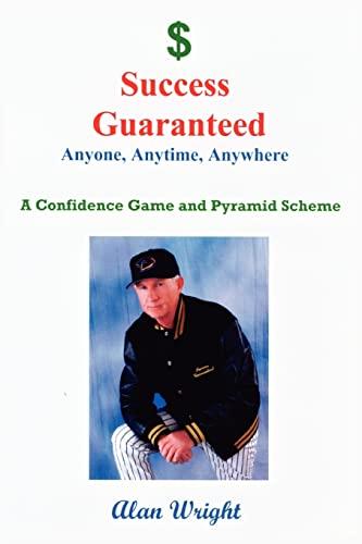 9780595418282: Success Guaranteed: Anyone, Anytime, Anyplace