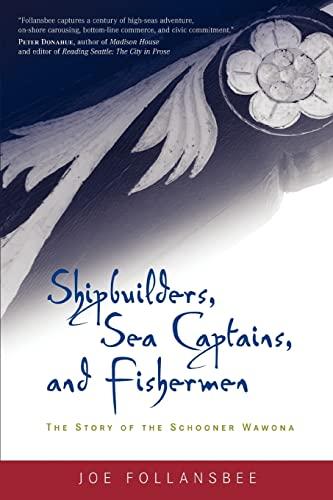 Shipbuilders, Sea Captains, and Fishermen: The Story: Follansbee, Joe