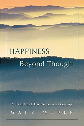 9780595418565: Happiness Beyond Thought: A Practical Guide to Awakening