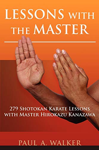 9780595419524: Lessons with the Master: 279 Shotokan Karate Lessons with Master Hirokazu Kanazawa