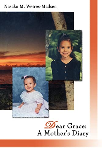 Dear Grace: A Mother's Diary: Nasako Weires-Madsen
