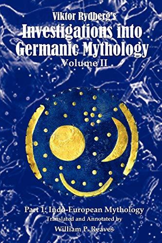 Viktor Rydberg s Investigations Into Germanic Mythology,: William P Reaves