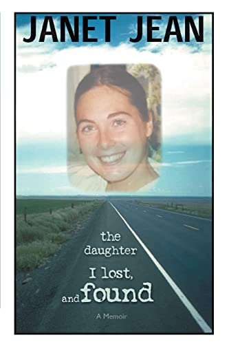 9780595420483: The Daughter I Lost, and Found: A Memoir