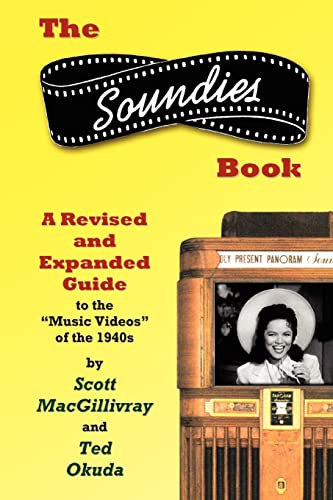 The Soundies Book: A Revised and Expanded Guide: Scott MacGillivray