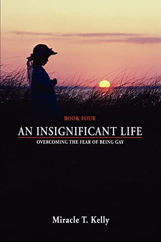 9780595420650: An Insignificant Life: Overcoming the Fear of Being Gay