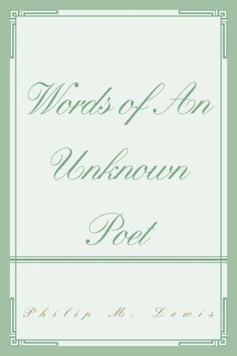 WORDS OF AN UNKNOWN POET (0595420753) by Philip Lewis
