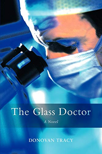 9780595421633: The Glass Doctor