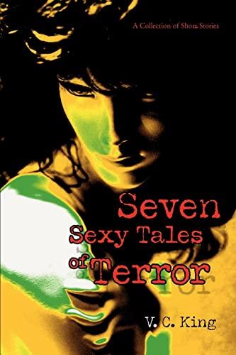 9780595421756: Seven Sexy Tales of Terror