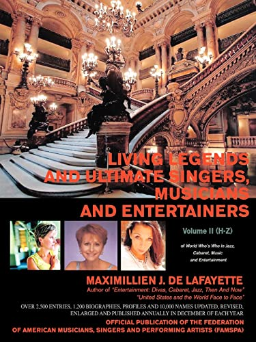 9780595421831: Living Legends and Ultimate Singers, Musicians and Entertainers: Volume II (H-Z) of World Who's Who in Jazz, Cabaret, Music and Entertainment: 2