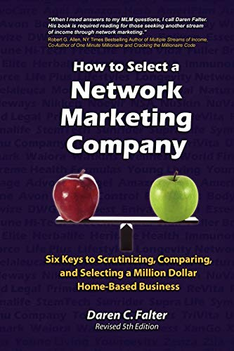9780595422043: How to Select a Network Marketing Company: Six Keys to Scrutinizing, Comparing, and Selecting a Million-Dollar Home-Based Business
