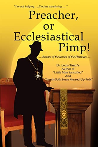 9780595422098: Preacher, or Ecclesiastical Pimp!: Beware of the Leaven of the Pharisees