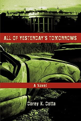 All of Yesterdays Tomorrows: Corey Cotta