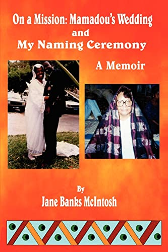 On a Mission: Mamadou s Wedding and: Jane Banks McIntosh