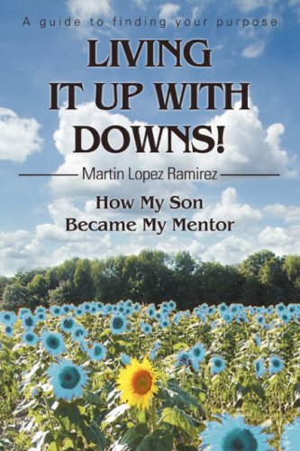 9780595422753: Living It Up with Downs!: How My Son Became My Mentor