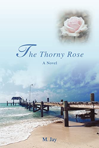 9780595422968: The Thorny Rose