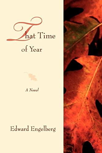That Time of Year: A Novel: Edward Engelberg