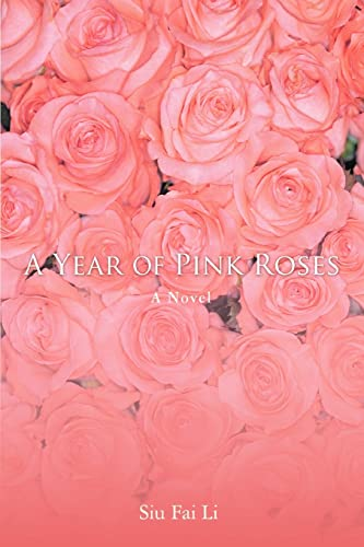9780595424016: A Year of Pink Roses