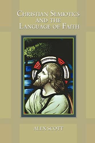 Christian Semiotics and the Language of Faith: Alex Scott