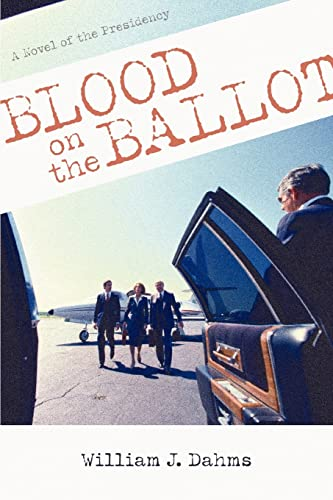 9780595424283: Blood on the Ballot: A Novel of the Presidency