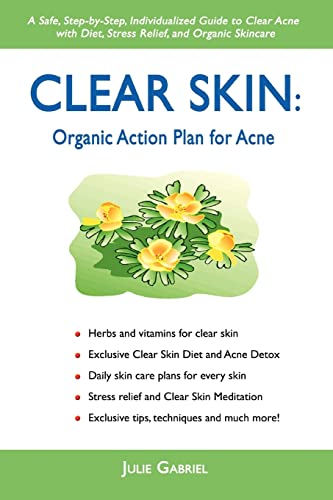 9780595424603: Clear Skin: Organic Action Plan for Acne