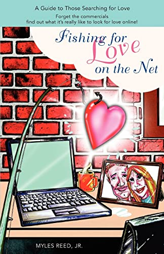 9780595424917: Fishing for Love on the Net: A Guide to Those Searching for Love