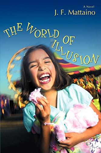 The World of Illusion: J. Mattaino
