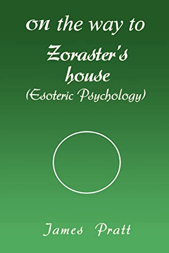 9780595425297: On the way to Zoraster's house: (Esoteric Psychology)
