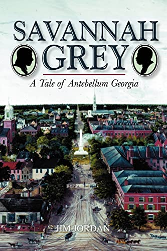 Savannah Grey: A Tale of Antebellum Georgia (0595425348) by Jim Jordan