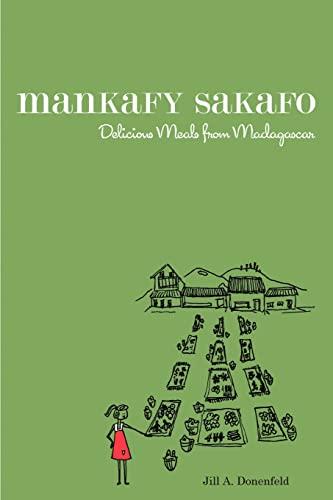 9780595425914: Mankafy Sakafo: Delicious Meals From Madagascar