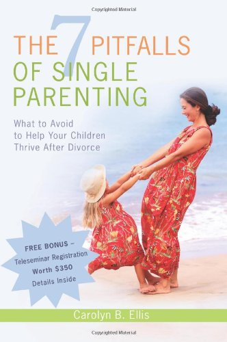 9780595426164: The 7 Pitfalls of Single Parenting: What to Avoid to Help Your Children Thrive After Divorce