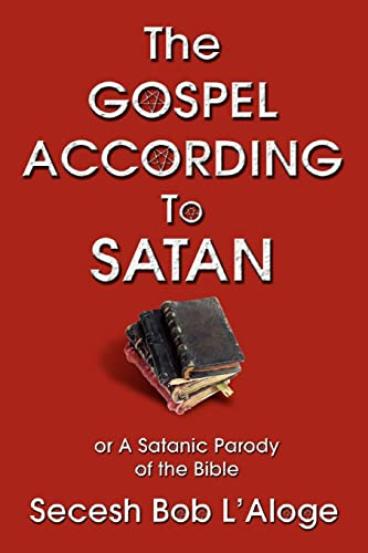 9780595426423: The Gospel According to Satan: or A Satanic Parody of the Bible