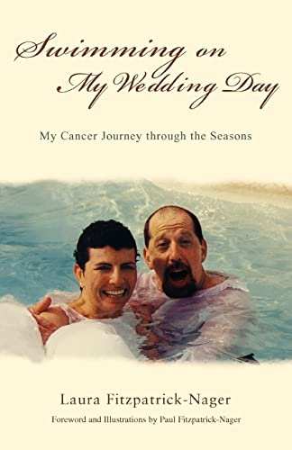 9780595426553: Swimming on My Wedding Day: My Cancer Journey through the Seasons