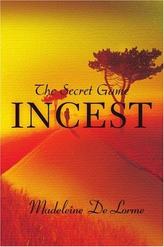 Incest: The Secret Game: De Lorme, Madeleine