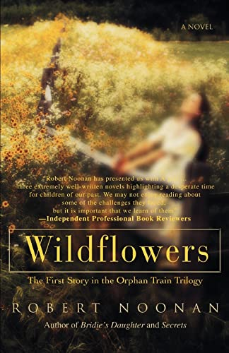 9780595426836: Wildflowers: The First Story in the Orphan Train Trilogy