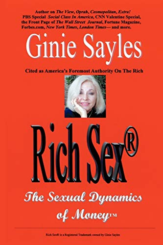 9780595426911: Rich Sex (R): The Sexual Dynamics of Money