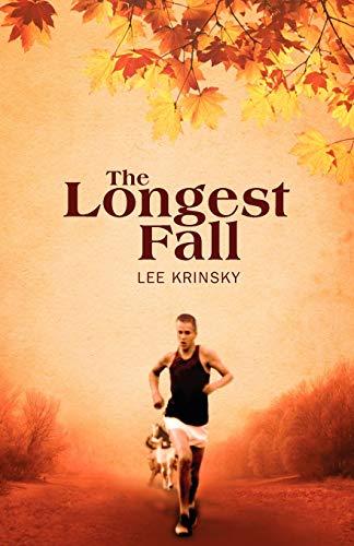 The Longest Fall by Lee Krinsky 2009: Lee Krinsky