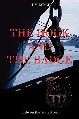 The Hook and the Badge: Life on the Waterfront (0595427324) by James Lynch
