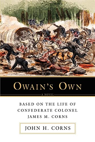 9780595427604: Owain's Own: Based on the Life of Confederate Colonel James M. Corns