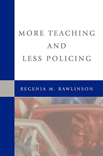 More Teaching and Less Policing: Rawlinson, Regenia