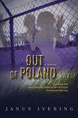Out Of Poland: There was a time when Europe was divided by the Iron Curtain two thousand miles long...