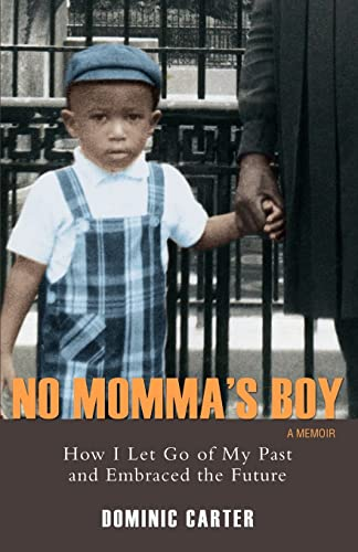 9780595428397: No Momma's Boy: How I Let Go of My Past and Embraced the Future