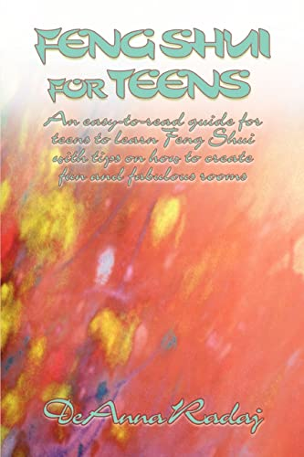 9780595428731: Feng Shui for Teens: An easy-to-read guide for teens to learn Feng Shui with tips on how to create fun and fabulous rooms