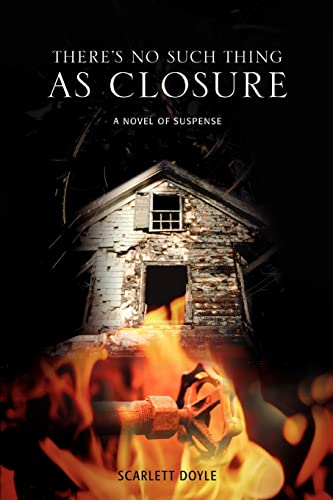 9780595428878: There's No Such Thing as Closure: A Novel of Suspense